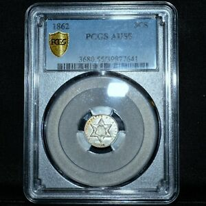 1862 3 CENT SILVER PIECE  PCGS AU 55  3C ALMOST UNCIRCULATED  TRUSTED
