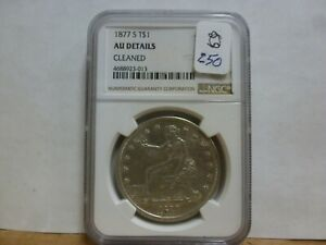 1877 S SILVER TRADE DOLLAR NGC CLEANED AU DETAILS 013