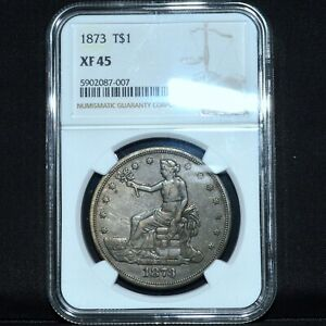 1873 TRADE DOLLAR  NGC XF 45  $1 EXTRA FINE T$1  NOW TRUSTED