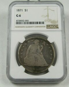 1871 SEATED LIBERTY DOLLAR CERTIFIED NGC GOOD 6
