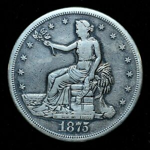 1875 S $1 TRADE DOLLAR  VF FINE DETAILS   NOW CLEANED  TRUSTED