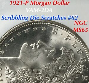 1921 P MORGAN VAM 3DA SCRIBBLING DIE SCRATCHES 62 NGC MS65 FINEST LISTED