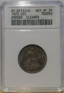 1873 25C ARROWS LIBERTY SEATED QUARTER ANACS EF DETAILS XF