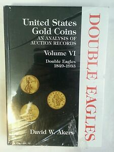 UNITED STATES GOLD COINS ANALYSIS VOL 6 DOUBLE EAGLES NEW DAVID AKERS SEALED