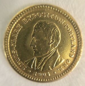 1904 LEWIS & CLARK EXPOSITION UNITED STATES ONE DOLLAR  AU  GOLD COIN  NICE