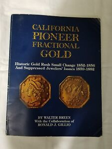 CALIFORNIA PIONEER FRACTIONAL GOLD WALTER BREEN 1ST ED SOFTCOVER 1983 160 PAGES