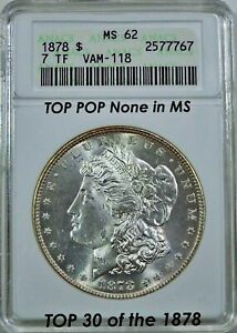 Click now to see the BUY IT NOW Price! 1878 7TF $1 MORGAN DOLLAR VAM 118 MS 62 ANACS ONLY MS KNOWN  DISCOVERED 1965.