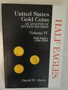 UNITED STATES GOLD COINS VOL 4 HALF EAGLES $5 AKERS SIGNED OUT OF PRINT HARDCOVE