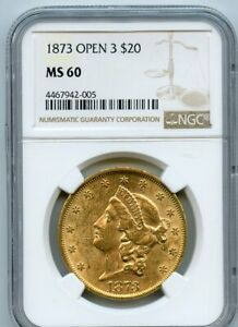 1873 TWENTY DOLLAR $20 LIBERTY HEAD DOUBLE EAGLE GOLD COIN NGC MS 60 OPEN THREE