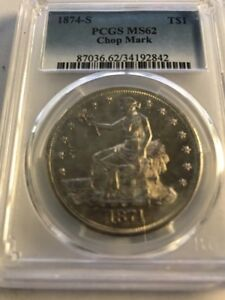 1874 S TRADE DOLLAR PCGS MS 62 CHOP MARK    HIGHLY SOUGHT AFTER SILVER DOLLAR
