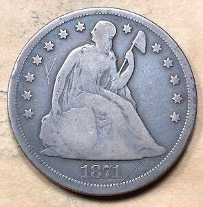 1871 SEATED LIBERTY DOLLAR  VG DETAILS