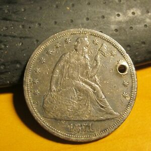 1871 SEATED LIBERTY DOLLAR CHOICE LY FINE HOLED WITH SCRATCHES/DINGS.