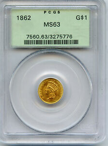 1862  GOLD DOLLAR G$1  PCGS MS63 / OLD GREEN HOLDER