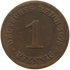 GERMANY EMPIRE 1 PFENNIG 1875 C A14 311