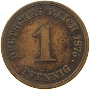 GERMANY EMPIRE 1 PFENNIG 1875 A A15 465