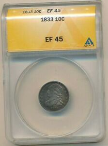 1833 CAPPED BUST SILVER DIME BEAUTIFUL DIME ANACS GRADED EF45 SHIPS FREE