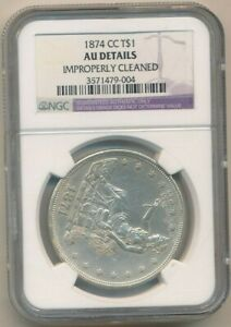 1874 CC TRADE SILVER DOLLAR KEY DATE  NGC GRADED AU DETAILS NICE   SHIPS FREE