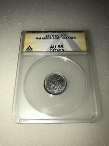 1875 CC SEATED LIBERTY SILVER DIME 10C MM ABOVE BOW ANACS AU 58 DETAILS CLEANED