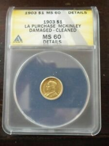 1903 $1.00 GOLD LA PURCHASE MCKINLEY MS60 DETAILS ANACS DAMAGE