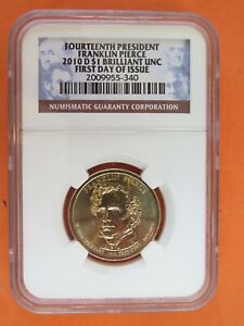 2010 D PRESIDENTIAL $1 NGC BRILLIANT UNC FIRST DAY OF ISSUE   FRANKLIN PIERCE