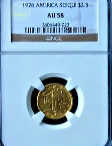 1926 AMERICA SESQUICENTENNIAL $2.5 GOLD   CERTIFIED NGC AU 58