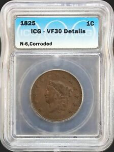 1825 N 6 CORONET HEAD LARGE CENT 1C CIRCULATED FINE ICG VF30 CORRODED