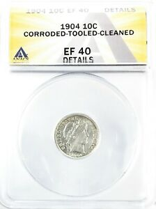 1904 BARBER DIME SILVER 10C EXTRA FINE ANACS EF40 CORRODED TOOLED CLEANED