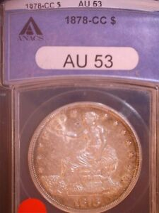1878 CC UNITED STATES TRADE DOLLAR ANACS AU 53  BM