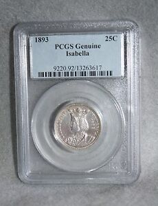 1893 ISABELLA QUARTER AUTHENTICATED BY PCGS GENUINE