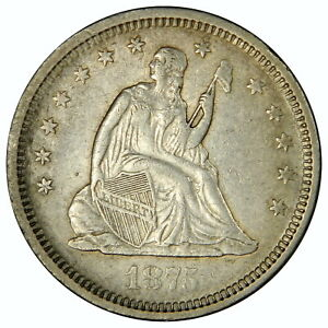 1875 S SEATED QUARTER   NICE XF STRUCK WITH FATIGUED & CRACKED DIES