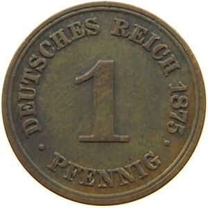 GERMANY EMPIRE 1 PFENNIG 1875 A A14 287