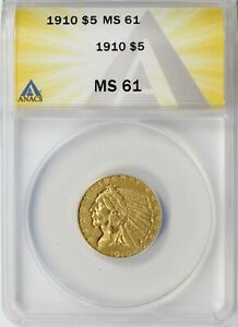1910 GOLD INDIAN $5 HALF EAGLE ANACS MS61