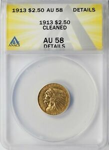 1913 GOLD INDIAN $2.5 HALF EAGLE ANACS AU58 DETAILS   CLEANED