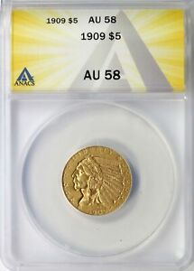 1909 GOLD INDIAN $5 ANACS AU58