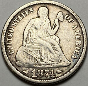 1874 P ARROWS SEATED LIBERTY SILVER DIME VF  MAKE US AN OFFER