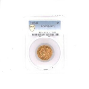 1909 D $5 GOLD INDIAN HEAD HALF EAGLE GRADED BY PCGS AS MS 65  NUMISMATIC GOLD