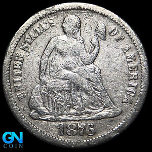 1876 CC SEATED LIBERTY DIME     MAKE US AN OFFER   K9603