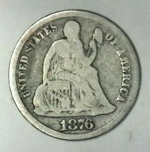 NICE EARLY YEAR 1876 SEATED DIME BUY IT NOW  IN USA