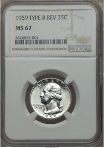 Click now to see the BUY IT NOW Price! 1959 WASHINGTON QUARTER TYPE B NGC MS67 TYPE A PG   $5 250 TYPE B MUCH R