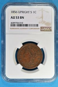 1856 UPRIGHT 5 BRAIDED HAIR LARGE CENT NGC AU53BN   ATTRACTIVE BROWN EXAMPLE