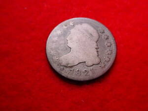 1821 CAPPED BUST DIME TERRIFIC EARLY COIN    10