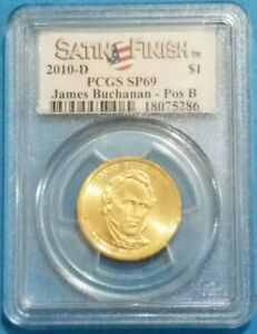 Click now to see the BUY IT NOW Price! 2010 D JAMES BUCHANAN PRESIDENTIAL DOLLAR POS B PCGS SP69 SATIN FINISH