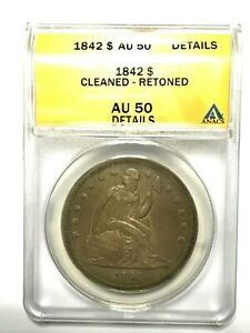 1842 SEATED LIBERTY SILVER DOLLAR ANACS AU 50 DETAILS CLEANED RETONED