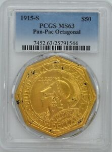 Click now to see the BUY IT NOW Price! 1915 S PAN PAC PANAMA PACIFIC OCTAGONAL $50 GOLD MS 63 PCGS