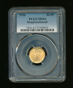 1926 $2.50 GOLD SESQUICENTENNIAL GOLD COMMEMORATIVE PCGS MS 64  LOW MINTAGE