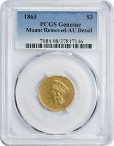 1863 $3 GOLD GENUINE  MOUNT REMOVED AU DETAIL  PCGS CLASSIC