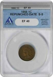 1866 INDIAN CENT EF40 ANACS REPUNCHED DATE S 5