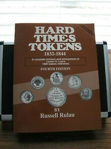 HARD TIMES TOKENS 1832 1844 FOURTH EDITION BY RUSSELL RULAU