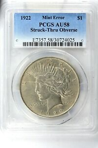 1922 P PEACE DOLLAR PCGS AU58 MINT ERROR STRUCK THRU OBVERSE