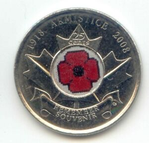CANADA 2008 QUARTER CANADIAN 25C WWI ARMISTICE COMMEMORATIVE COLOURED POPPY